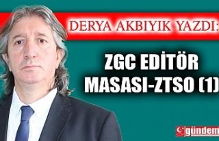 ZGC EDİTÖR MASASI-ZTSO (1)