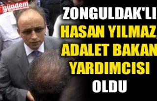 ZONGULDAK'LI HASAN YILMAZ, ADALET BAKAN YARDIMCISI...
