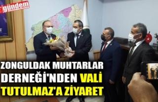 ZONGULDAK MUHTARLAR DERNEĞİ'NDEN VALİ TUTULMAZ'A...