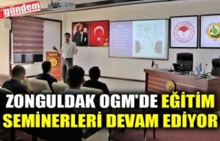 ZONGULDAK OGM'DE EĞİTİM SEMİNERLERİ DEVAM...