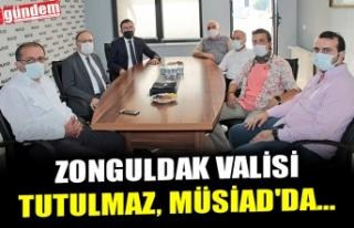 ZONGULDAK VALİSİ TUTULMAZ, MÜSİAD'DA...