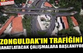 ZONGULDAK'IN TRAFİĞİNİ RAHATLATACAK ÇALIŞMALARA...