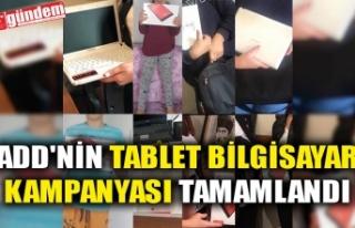 ADD'NİN TABLET BİLGİSAYAR KAMPANYASI TAMAMLANDI