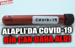 ALAPLI'DA COVID-19 BİR CAN DAHA ALDI