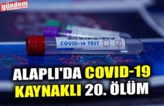 ALAPLI'DA COVID-19 KAYNAKLI 20. ÖLÜM