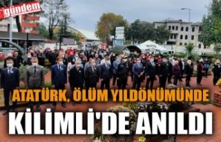 ATATÜRK, ÖLÜM YILDÖNÜMÜNDE KİLİMLİ'DE...
