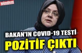 BAKAN'IN COVID-19 TESTİ POZİTİF ÇIKTI