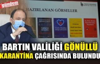 BARTIN VALİLİĞİ GÖNÜLLÜ KARANTİNA ÇAĞRISINDA...