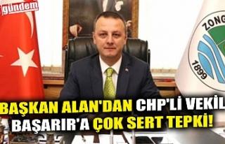 BAŞKAN ALAN'DAN CHP'Lİ VEKİL BAŞARIR'A...