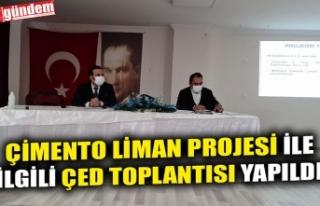 ÇİMENTO LİMAN PROJESİ İLE İLGİLİ ÇED TOPLANTISI...