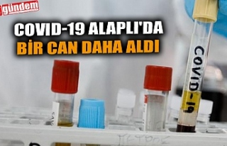 COVID-19 ALAPLI'DA BİR CAN DAHA ALDI