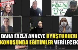 DAHA FAZLA ANNEYE UYUŞTURUCU KONUSUNDA EĞİTİMLER...