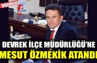 DEVREK İLÇE MÜDÜRLÜĞÜ'NE MESUT ÖZMEKİK...