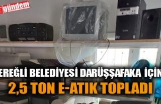 EREĞLİ BELEDİYESİ DARÜŞŞAFAKA İÇİN 2,5 TO...