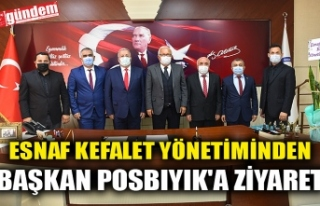 ESNAF KEFALET YÖNETİMİNDEN BAŞKAN POSBIYIK'A...