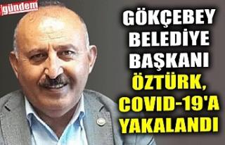 GÖKÇEBEY BELEDİYE BAŞKANI ÖZTÜRK, COVID-19'A...
