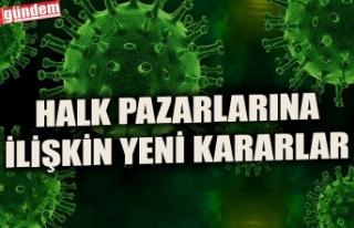 HALK PAZARLARINA İLİŞKİN YENİ KARARLAR AÇIKLANDI