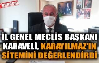 İL GENEL MECLİS BAŞKANI KARAVELİ, KARAYILMAZ'IN...