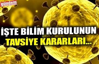 İŞTE BİLİM KURULUNUN TAVSİYE KARARLARI...