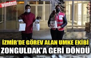 İZMİR'DE GÖREV ALAN UMKE EKİBİ ZONGULDAK'A...