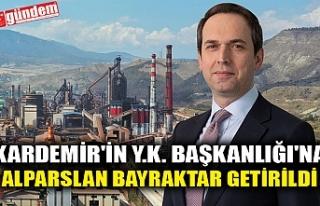 KARDEMİR'İN YÖNETİM KURULU BAŞKANLIĞI'NA...