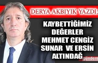 KAYBETTİĞİMİZ DEĞERLER MEHMET CENGİZ SUNAR...