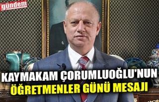 KAYMAKAM ÇORUMLUOĞLU'NUN ÖĞRETMENLER GÜNÜ...