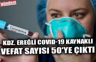 KDZ. EREĞLİ COVID-19 KAYNAKLI VEFAT SAYISI 50'YE...