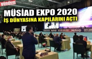 MÜSİAD EXPO 2020 İŞ DÜNYASINA KAPILARINI AÇTI