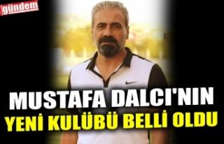MUSTAFA DALCI'NIN YENİ KULÜBÜ BELLİ OLDU