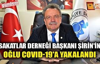 SAKATLAR DERNEĞİ BAŞKANI ŞİRİN'İN OĞLU...