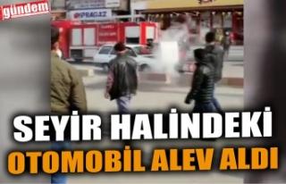 SEYİR HALİNDEKİ OTOMOBİL ALEV ALDI