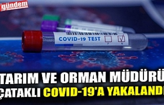 TARIM VE ORMAN MÜDÜRÜ ÇATAKLI COVID-19'A...