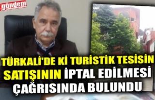 TÜRKALİ'DE Kİ TURİSTİK TESİSİN SATIŞININ...