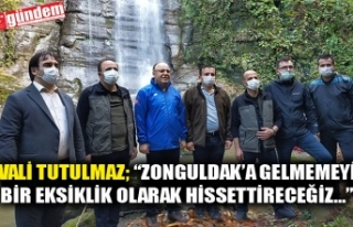 """VALİ TUTULMAZ;""""ZONGULDAK'A GELMEMEYİ BİR..."""