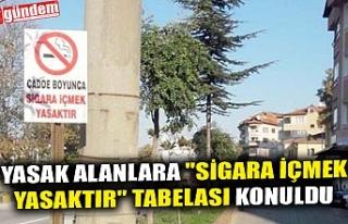 """YASAK ALANLARA """"SİGARA İÇMEK YASAKTIR""""..."""