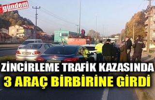 ZİNCİRLEME TRAFİK KAZASINDA 3 ARAÇ BİRBİRİNE...