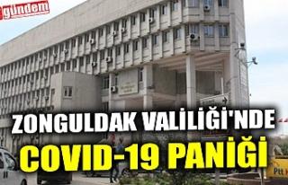 ZONGULDAK VALİLİĞİ'NDE COVID-19 PANİĞİ