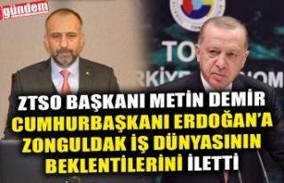 ZTSO BAŞKANI METİN DEMİR CUMHURBAŞKANI ERDOĞAN'A...