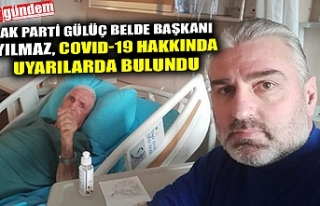 AK PARTİ GÜLÜÇ BELDE BAŞKANI YILMAZ, COVID-19...