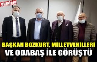 BAŞKAN BOZKURT, MİLLETVEKİLLERİ VE ODABAŞ İLE...