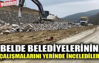 BELDE BELEDİYELERİNİN ÇALIŞMALARINI YERİNDE...