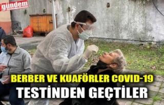 BERBER VE KUAFÖRLER COVID-19 TESTİNDEN GEÇTİLER