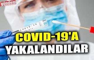 COVID-19'A YAKALANDILAR