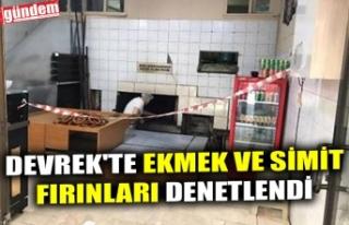 DEVREK'TE EKMEK VE SİMİT FIRINLARI DENETLENDİ