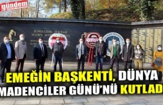EMEĞİN BAŞKENTİ, DÜNYA MADENCİLER GÜNÜ'NÜ...