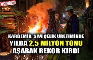 KARDEMİR, sıvı çelik üretiminde yılda 2,5 milyon...