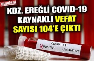 KDZ. EREĞLİ COVID-19 KAYNAKLI VEFAT SAYISI 104'E...