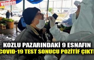 KOZLU PAZARINDAKİ 9 ESNAFIN COVID-19 TEST SONUCU...