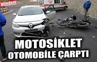 MOTOSİKLET OTOMOBİLE ÇARPTI